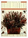 The Book of Dried Flowers A Complete Guide to Growing Drying and Arranging