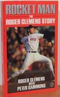Rocket Man The Roger Clemens Story