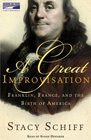 A Great Improvisation Franklin France and the Birth of America Unabridged Audio
