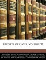Reports of Cases Volume 91