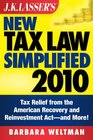 JK Lasser's New Tax Law Simplified 2010 Tax Relief from the American Recovery and Reinvestment Act and More