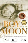The Boy in the Moon A Father's Search for His Disabled Son