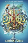 The Explorers The Reckless Rescue