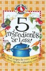 5 Ingredients or Less! Fresh Recipes for Every Season Plus Clever Tips for Celebrating Every Day
