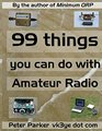 99 things you can do with Amateur Radio