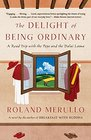 The Delight of Being Ordinary: A Road Trip with the Pope and the Dalai Lama (Vintage Contemporaries)