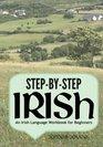 Step-by-Step Irish An Irish Language Workbook for Beginners