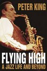 Flying High A Jazz Life and Beyond