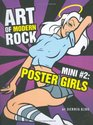 Art of Modern Rock Mini 2 Poster Girls