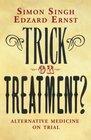 Trick or Treatment Alternative Medicine on Trial