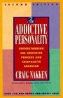 The Addictive Personality  Understanding the Addictive Process and Compulsive Behavior