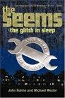 The Seems The Glitch in Sleep