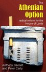 The Athenian Option Radical Reform for the House of Lords