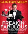 Freakin' Fabulous How to Dress Behave Speak Eat Drink Entertain Decorate and Generally Be Better than Everyone Else