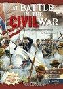 At Battle in the Civil War An Interactive Battlefield Adventure