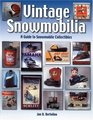 Vintage Snowmobilia: A Guide to Snowmobile Collectibles