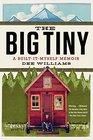 The Big Tiny: A Built-It-Myself Memoir