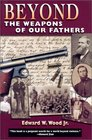 Beyond the Weapons of Our Fathers