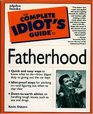 Complete Idiot's Guide to Fatherhood