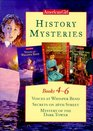 History Mysteries Books 4-6 Voices at Whisper Bend/Secrets on 26th Street/Mystery of the Dark Tower