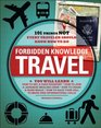 Forbidden Knowledge - Travel 101 Things NOT Every Traveler Should Know How to Do