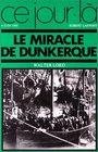 Le miracle de Dunkerque 4 juin 1940