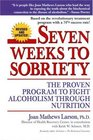 Seven Weeks to Sobriety : The Proven Program to Fight Alcoholism through Nutrition