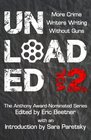 Unloaded Volume 2 More Crime Writers Writing Without Guns