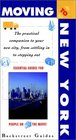 Moving to New York City The Practical Companion to Your New City from Settling in to Stepping Out