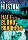 Half the Blood of Brooklyn A Novel