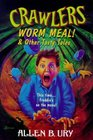 Crawlers Worm Meal And Other Tasty Tales