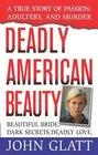 Deadly American Beauty: A True Story of Passion, Adultery, and Murder