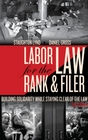 Labor Law for the Rank  Filer Building Solidarity While Staying Clear of the Law