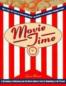 Movie Time A Chronology of Hollywood and the Movie Industry from Its Beginnings to the Present