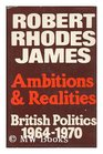 Ambitions and Realities British Politics 1964-70