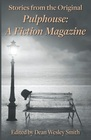 Stories from the Original Pulphouse A Fiction Magazine