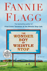 The Wonder Boy of Whistle Stop A Novel