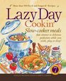 Lazy Day Cookin Slow-Cooker Meals That Simmer to Delicious Perfection While You Work Play or Sleep
