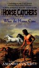 When the Horses Came  The Horse Catcher's Trilogy Book One
