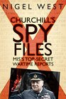 Churchill's Spy Files MI5's TopSecret Wartime Reports