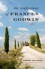 The Confessions of Frances Godwin A Novel
