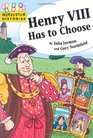 Henry VIII Has to Choose