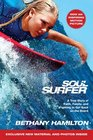 Soul Surfer - Movie Tie-In A True Story of Faith Family and Fighting to Get Back on the Board