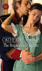 The Brigadier's Daughter (Harlequin Historical, No 320)