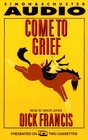 Come to Grief  (Sid Halley, Bk 3)  (Audio Cassette) (Abridged)