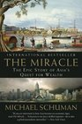 The Miracle The Epic Story of Asia's Quest for Wealth