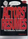 Actors' Resumes The Definitive Guidebook