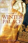 The Winter Palace A Novel of Catherine the Great