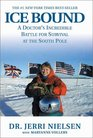 Ice Bound  A Doctor's Incredible Battle for Survival at the  South Pole