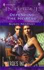 Defending the Heiress (Heroes, Inc., Bk 2) (Harlequin Intrigue, No 709)